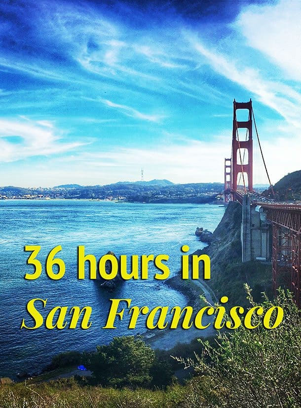 36 hours in San Fran